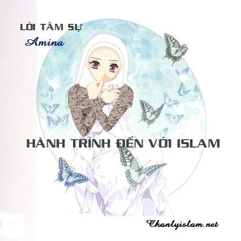 """LỜI TÂM SỰ """"HÀNH TRÌNH ĐẾN VỚI ISLAM"""""""