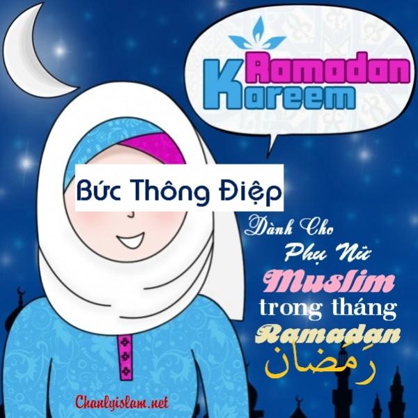 BỨC THÔNG ĐIỆP DÀNH CHO PHỤ NỮ MUSLIM TRONG THÁNG RAMADAN