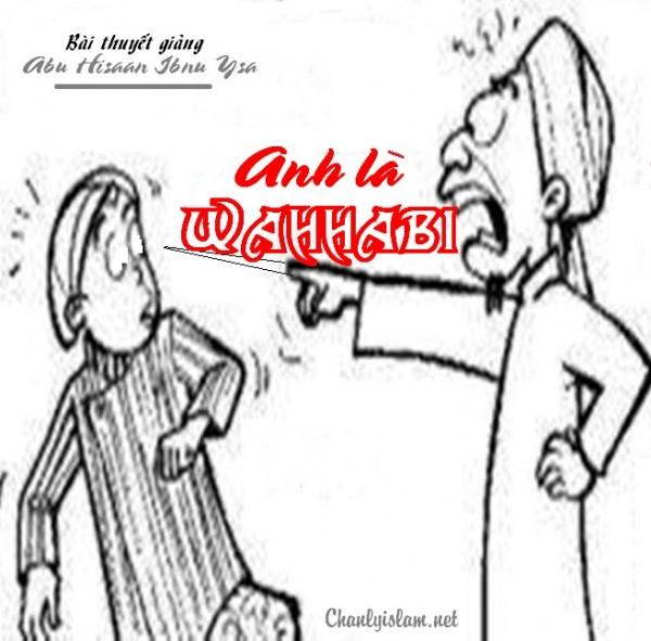 """BÀI VIẾT VÀ THUYẾT GIẢNG AUDIO: """"ANH LÀ WAHHABI!!!"""""""