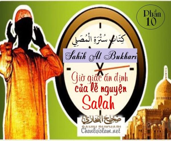 """SAHIH AL BUKHARY - PHẦN 10: """"GIỜ GIẤC ẤN ĐỊNH CỦA LỄ NGUYỆN SALAH"""""""