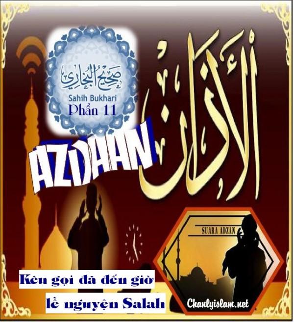 """SAHIH AL BUKHARY - PHẦN 11: """"AZDAAN - SỰ KÊU GỌI GIỜ LỄ NGUYỆN SALAH ĐÃ ĐẾN"""""""