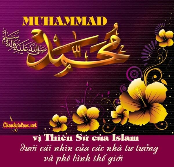 MUHAMMAD - VỊ THIÊN SỨ CỦA ISLAM DƯỚI CÁI NHÌN CỦA CÁC NHÀ TƯ TƯỞNG VÀ PHÊ BÌNH THẾ GIỚI