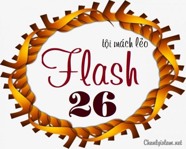 """FLASH 26: """"TỘI MÁCH LẺO"""""""