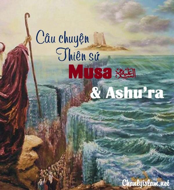 """BÀI VIẾT VÀ THUYẾT GIẢNG AUDIO: """"CÂU CHUYỆN THIÊN SỨ MUSA (A) VÀ NGÀY MỒNG 10 ASHURA"""""""
