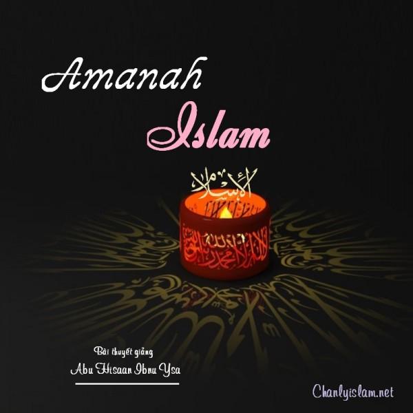 """BÀI THUYẾT GIẢNG AUDIO: """"AMANAH TRONG TÔN GIÁO ISLAM"""""""