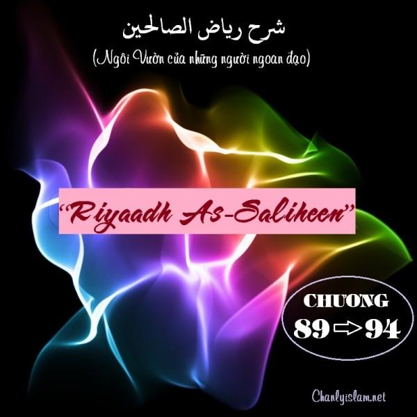 """BÀI VIẾT VÀ THUYẾT GIẢNG AUDIO: """"RIYAADH AS-SALIHEEN"""" (NGÔI VƯỜN CỦA NHỮNG NGƯỜI NGOAN ĐẠO) CHƯƠNG 89 ĐẾN 94"""