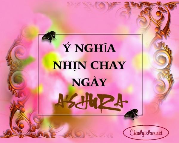 Ý NGHĨA NHỊN CHAY NGÀY ASHURA (MỒNG 10 THÁNG MUHARAM)