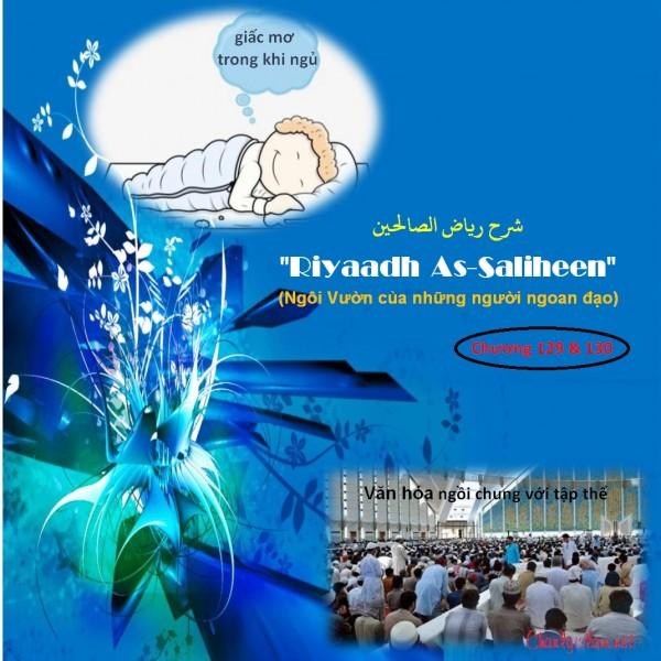 """BÀI VIẾT VÀ THUYẾT GIẢNG AUDIO: """"RIYAADH AS-SALIHEEN"""" (NGÔI VƯỜN CỦA NHỮNG NGƯỜI NGOAN ĐẠO) CHƯƠNG 129 & 130"""