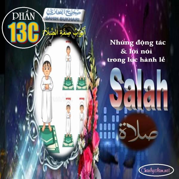 """SAHIH AL BUKHARY - PHẦN 13C """"NHỮNG ĐỘNG TÁC & LỜI NÓI TRONG LÚC HÀNH LỄ SALAH - HADITH TỪ SỐ 81 ĐẾN 135"""