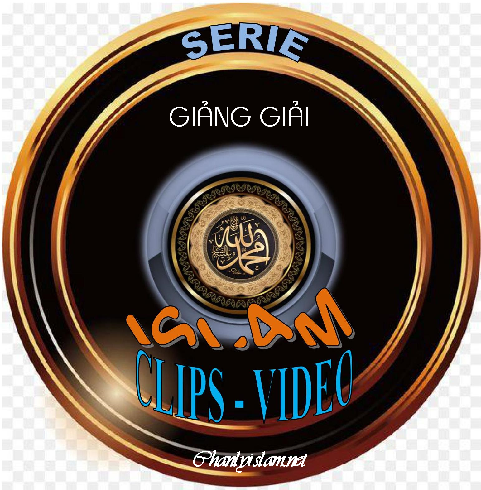 SERIE CLIPS VIDEO TÔN GIÁO ISLAM